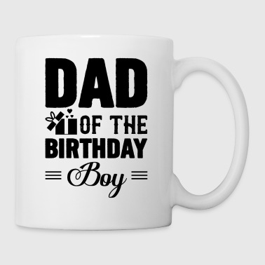 Dad Of The Birthday Boy Mug - Coffee/Tea Mug