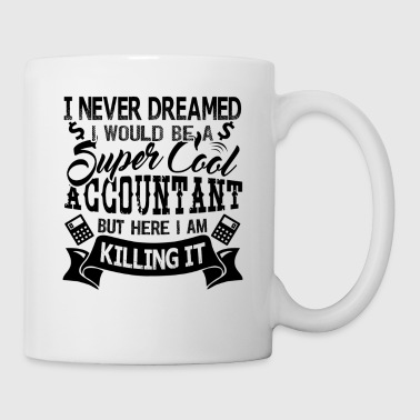 Dream Accountant Mug - Coffee/Tea Mug