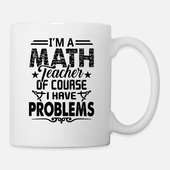 f278d0544d1 Math Teacher Mug - I Am A Math Teacher Coffee Mug Mug | Spreadshirt