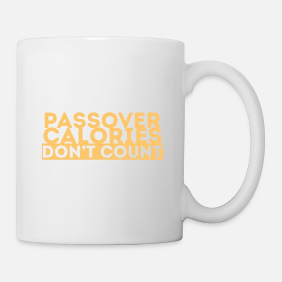Passover Mugs & Drinkware - Passover Calories Don't Count - Funny Calories - Mug white
