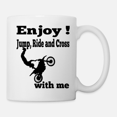 Stunt Enjoy! Jump, Ride and Cross - love Motocross - Coffee/Tea Mug