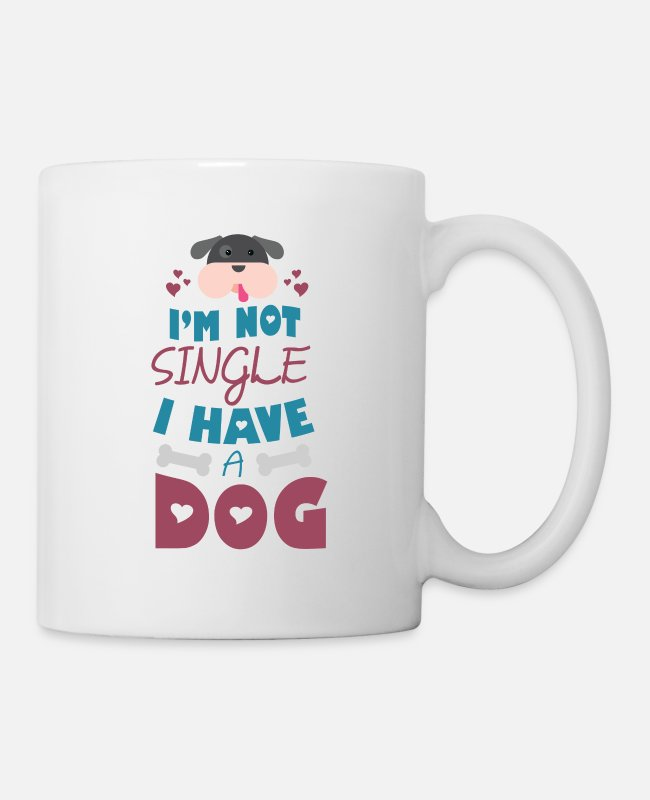 German Shepherd Mugs & Cups - Cute I'm Not Single I Have A Dog T-Shirt - Mug white
