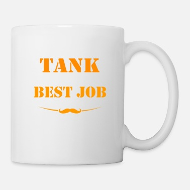 World Being Tank is best job ever - Coffee/Tea Mug