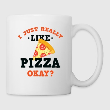 Funny I Just Really Like Pizza Okay? T-Shirt - Coffee/Tea Mug