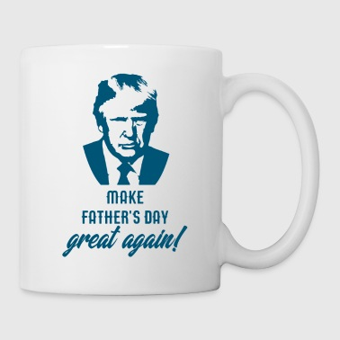Donald Trump Make Father's Day Great Again Donald Trump Design - Coffee/Tea Mug