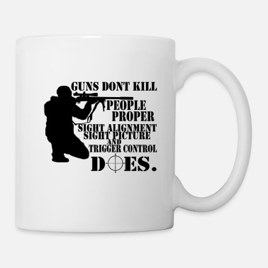 Gun Guns don't Kill People, proper Sight Alignment - Coffee/Tea Mug