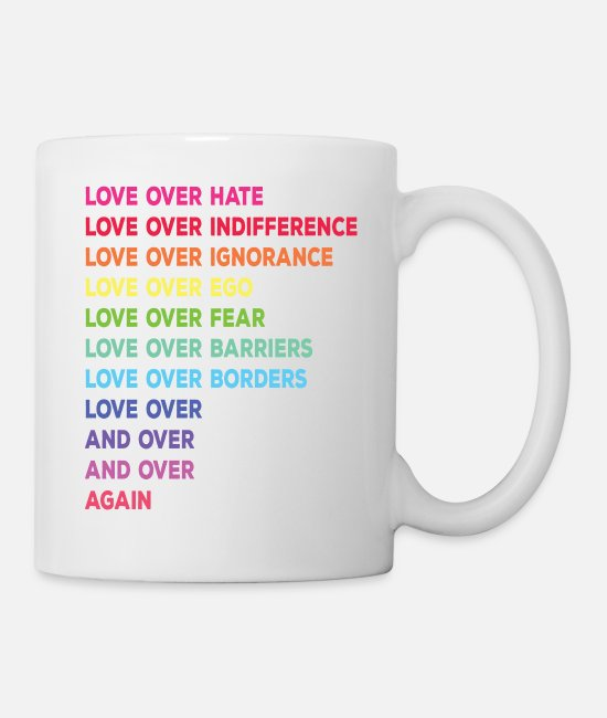 Fear Mugs & Cups - Love over hate love over indifference - Mug white