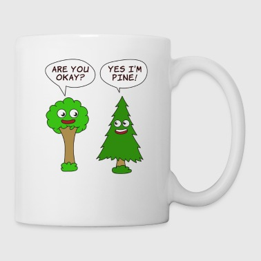 Beautiful Nature Tree Tshirt Design Are You Okay? Yes I'm Pine! - Coffee/Tea Mug