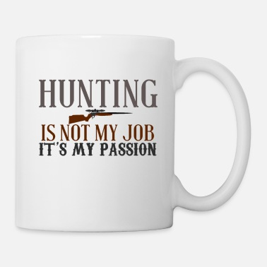 Hunting is not my job - Mug