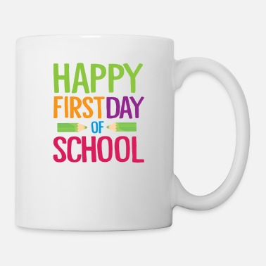 First Day Of School Happy First Day of School Teacher Funny Back to School Shirt - Mug