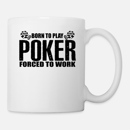 Poker Mugs & Drinkware - Born To Play Poker Shirt - Mug white