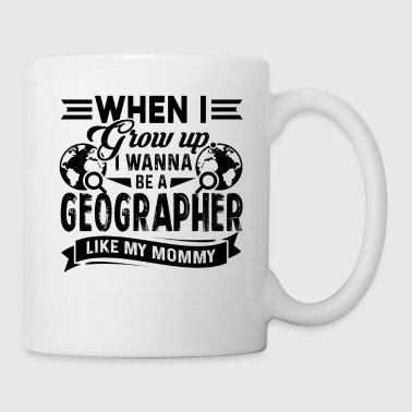 Wanna Be A Geographer Shirt - Coffee/Tea Mug