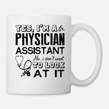 Physician Assistant I'm A Physician Assistant Shirt - Mug
