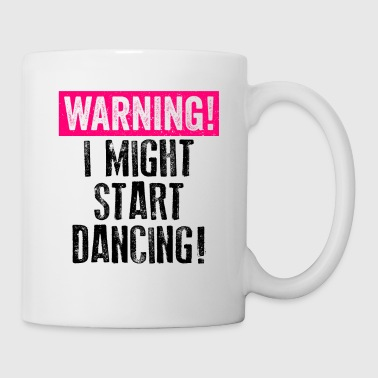 Dancing Shirt Warning Might Start Dancing Black Pink Cute Dancers Ballet Tap Hip Hop Funny - Coffee/Tea Mug