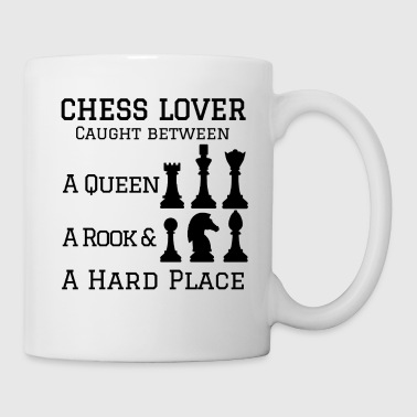 Chess Player Gift Between a Queen Rook Hard Place Chess Lover - Coffee/Tea Mug