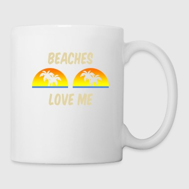 Beaches Love Me - Coffee/Tea Mug