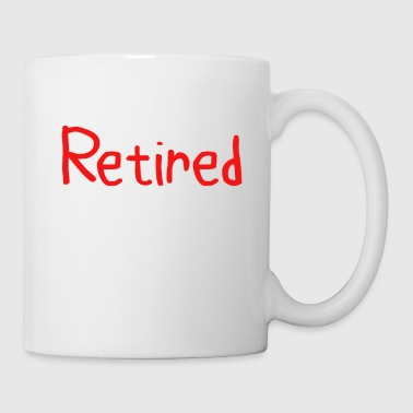 Retired Under New Management See Spouse For Details Gift Idea Funny Retirement Gift - Coffee/Tea Mug