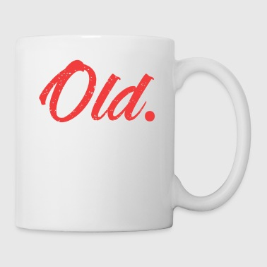 Old. - Coffee/Tea Mug