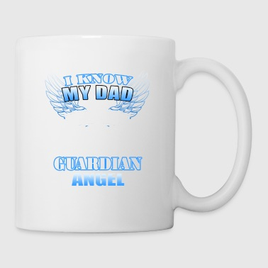 I know my Dad is watching over me He's my Guardian - Coffee/Tea Mug