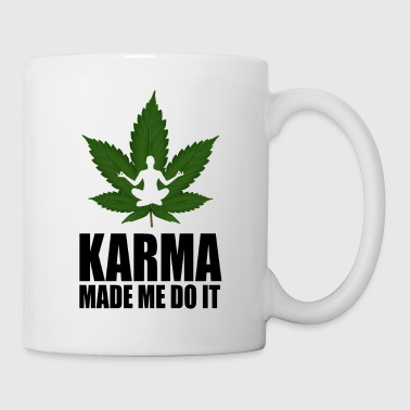 karma made me do it cannabis - Coffee/Tea Mug