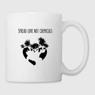 Spread love not chemicals - Coffee/Tea Mug
