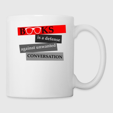 Books is a defense against unwanted Conversation - Coffee/Tea Mug