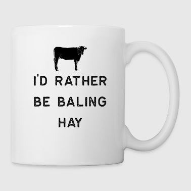 Farming Shirt Id Rather Be Baling Hay Black Cute Gift Farm Country USA - Coffee/Tea Mug