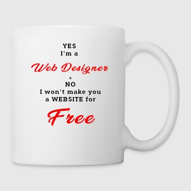 Tuesday Web Designer - Yes, I Am A Web Designer - Coffee/Tea Mug
