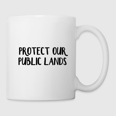 Donald Trump Protect our public lands - Coffee/Tea Mug