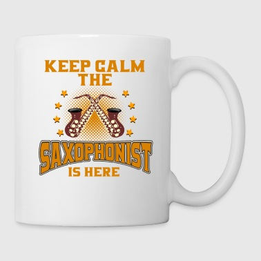 Saxophone SAXOPHONIST - Keep Calm. The Saxophonist Is Here - Coffee/Tea Mug