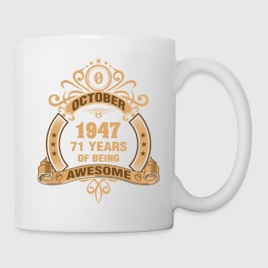 1947 October 1947 71 Years of Being Awesome - Coffee/Tea Mug