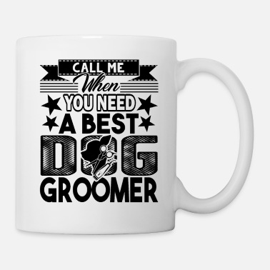 Dog Best Dog Groomer Shirt - Coffee/Tea Mug