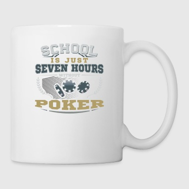 Scrapbooking School is just Seven hours without Poker - Coffee/Tea Mug