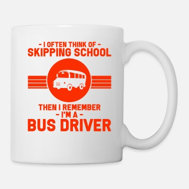 Automobile Bus Driver - I Often Think Of Skipping School. - Coffee/Tea Mug