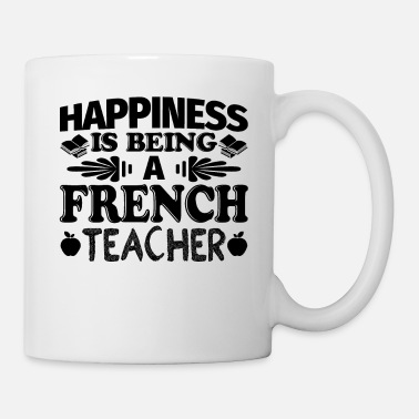 Teaching Happiness Is Being A French Teach - Coffee/Tea Mug