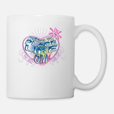Om THERE IS NO PLACE LIKE OM - Coffee/Tea Mug