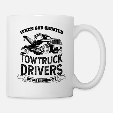 Truck God Created Tow Truck Drivers - Mug