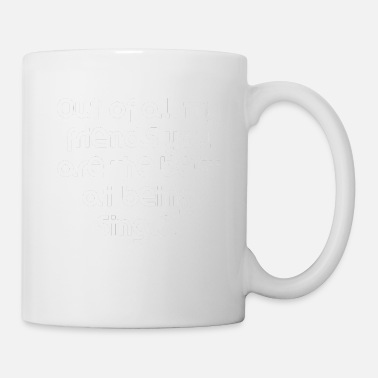 Single Out of all my friends you are the best at being - Coffee/Tea Mug