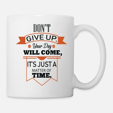 Motivational Motivational quote - Mug