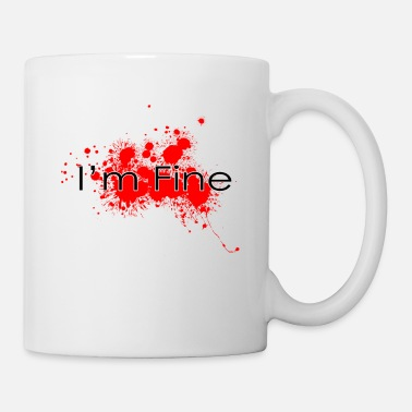Blood I'm fine - Coffee/Tea Mug