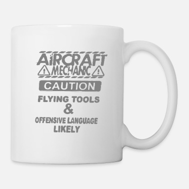 Offensive Aircraft mechanic caution flying tools & offensive - Mug