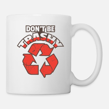 Motto Don't be trashy - Mug