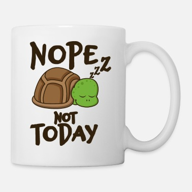 Turtle Nope Not Today Perfect Turtle Lover Gift Idea - Mug