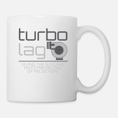 Turbo Turbo Lag Giving The N/A Cars An Extra Second Of - Mug
