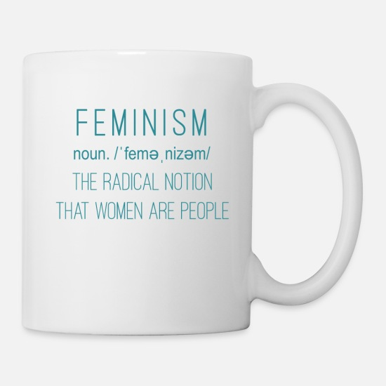 Radical Mugs & Drinkware - Feminism The Radical Notion That Women Are People - Mug white