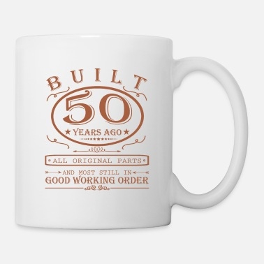 50th Birthday Built 50 Years Ago All Original Parts - Mug