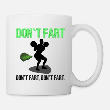 Weightlifting dont fart Bodybuilding Quote - Mug