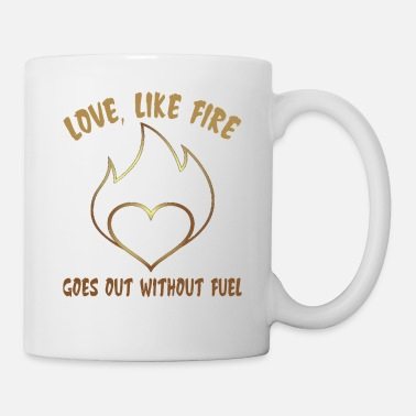 Romantic Love Like Fire That Goes out Without Fuel - Mug