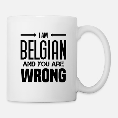 Kingdom Funny Belgian Saying about Belgium as a gift idea - Mug