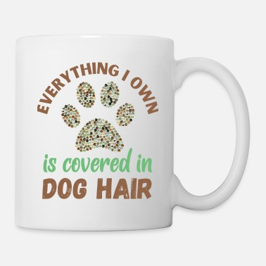 Cover Everything Covered in Dog Hair - Mug